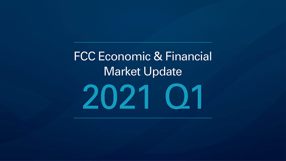 FCC Economic & Financial Market Update 2021 Q1